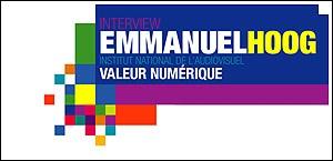 INTERVIEW D'EMMANUEL HOOG, PRESIDENT DE L'INA