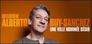 INTERVIEW D'ALBERTO RUY-SANCHEZ