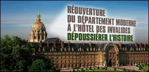 REOUVERTURE DU DEPARTEMENT MODERNE A L'HOTEL DES INVALIDES