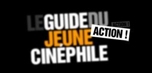 LE GUIDE DU JEUNE CINEPHILE