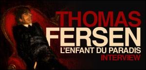 INTERVIEW DE THOMAS FERSEN