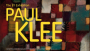 The ey exhibition : Paul Klee - Making Visible