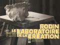 Rodin, le laboratoire de la création