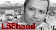 INTERVIEW DE DENIS LACHAUD