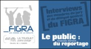 INTERVIEWS DES MEMBRES DU JURY ET DU DELEGUE GENERAL DU FIGRA