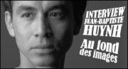 INTERVIEW DE JEAN-BAPTISTE HUYNH