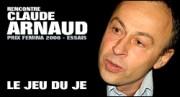 RENCONTRE AVEC CLAUDE ARNAUD