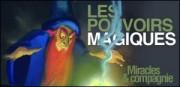 LES POUVOIRS MAGIQUES