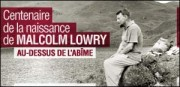 CENTENAIRE DE LA NAISSANCE DE MALCOLM LOWRY