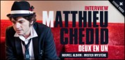 INTERVIEW DE MATTHIEU CHEDID