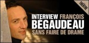 INTERVIEW DE FRANCOIS BEGAUDEAU