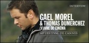 INTERVIEW DE GAEL MOREL ET THOMAS DUMERCHEZ