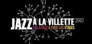 JAZZ A LA VILLETTE 2007