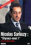 Nicolas Sarkozy : &quot;Elysez-moi !&quot;