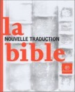 La Bible : nouvelle traduction