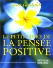 Le Petit Livre de la pense positive