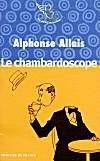 Le Chambardoscope et autres textes