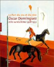 Oscar Dominguez et le surralisme 1906-1957