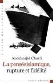 La Pensée islamique, rupture et fidélité