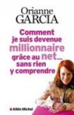 Comment je suis devenue millionnaire grce au net... sans rien y comprendre