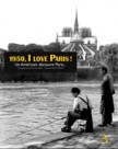 1950, I Love Paris !