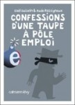 Confessions d&#039;une taupe au ple emploi