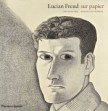 Lucian Freud sur papier