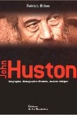 John Huston : biographie, filmographie illustrée, analyse critique.