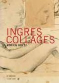 Ingres, collages