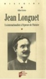 Jean Longuet, un internationaliste  lpreuve de lhistoire